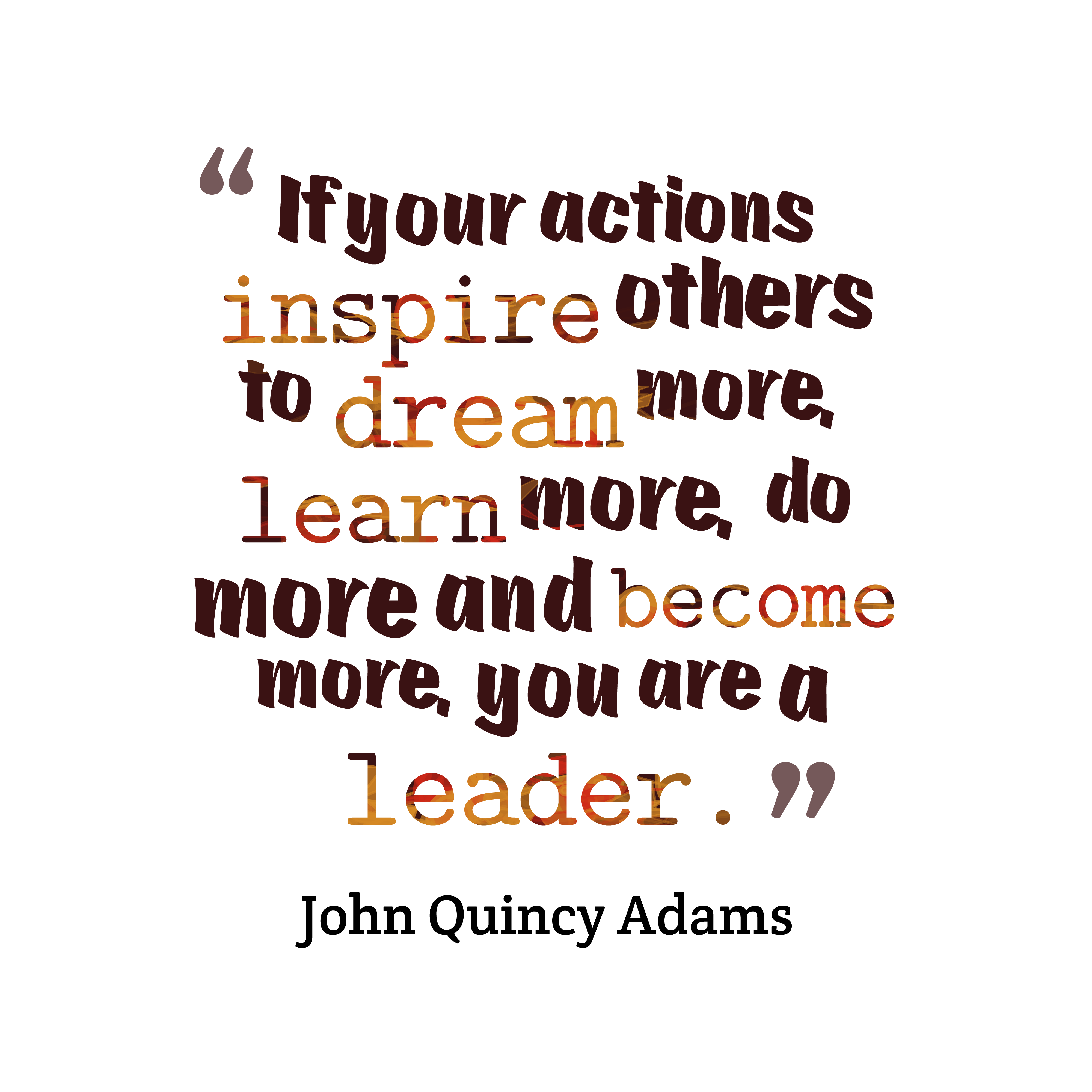 John Quincy Adams If Your Actions Quotes